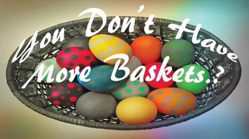 don't-put-your-eggs-only-in-one-basket