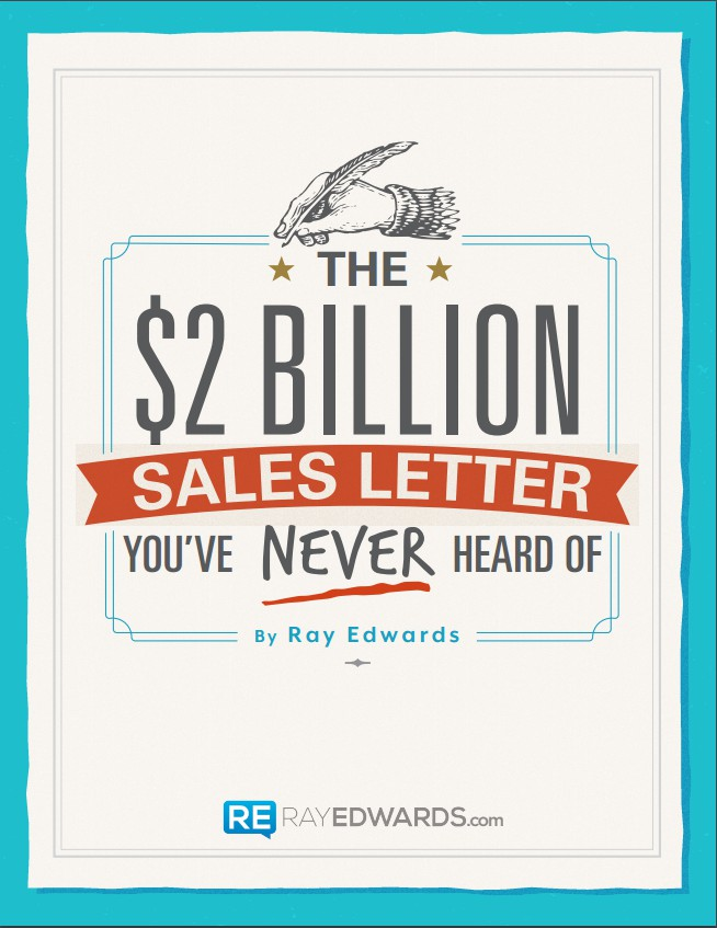 2 Billion Sales Letter By Ray Edwards What Makes The Difference