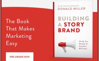 Building a Story Brand – Marketing Innovation to Help Brands Clarify their Message