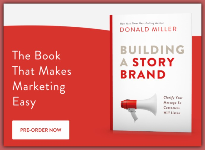 Building a Story Brand – Marketing Innovation to Help Brands Clarify their Message