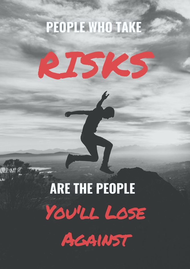 People who take risks