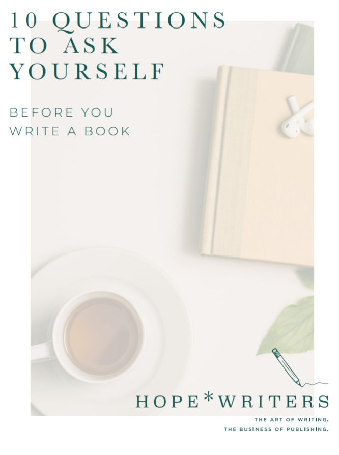 hope writers - 10 questions to ask yourself before you write a book