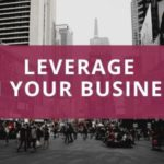 The Most Critical Factors For Leverage In Your Business