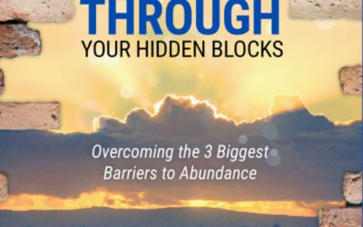 Breaking Through Your Hidden Blocks – Mary Morrissey