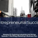 Entrepreneurial Success – Ep#07 – Marketing & Business Plan
