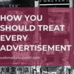 How You Should Treat Every Advertisement