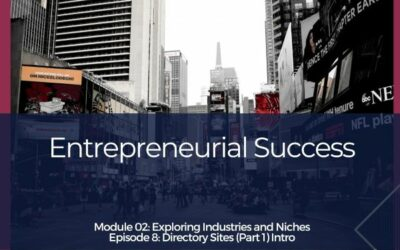Entrepreneurial Success – Module 2 Ep#08 – Directory Sites (Part 1) Intro