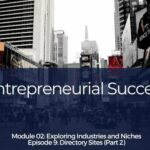 Entrepreneurial Success – Module 2 Ep#09 – Directory Sites (Part 2)