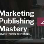 Marketing Publishing Mastery Workshop | Early Black Friday 30% OFF