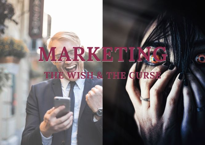 Marketing - the wish and the curse