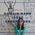 7 Popular Domain Name Ideas Generators