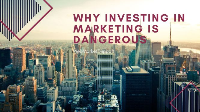 why investing in marketing is dangerous - new york