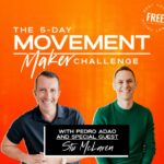 Pedro Adao – 5-Day Movement Maker Challenge
