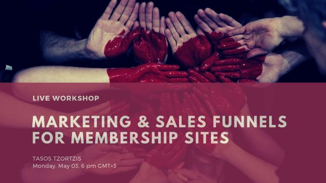 Marketing & sales funnels for membership sites live training Tasos Tzortzis Monday May 03