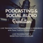 Audio Monetization & Leverage – Live Training Sun, Apr 18, Recap & Replay
