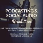 Podcasting & Social Audio Revolution | Webinar – Marketing & Planning
