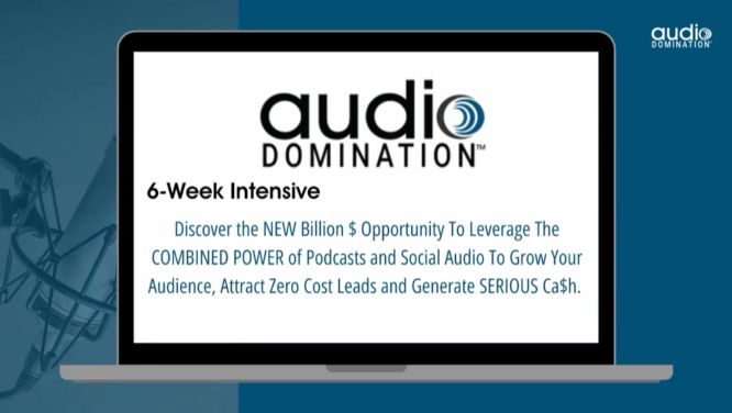 steve olsher audio domination 6-week intensive what is included