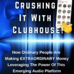 Steve Olsher | Crushing It With Clubhouse Free Book