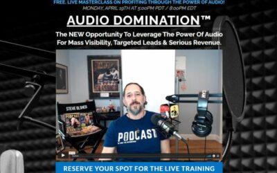 Steve Olsher – Audio Domination Live Training Mon, Apr 19 @ 5 pm PDT
