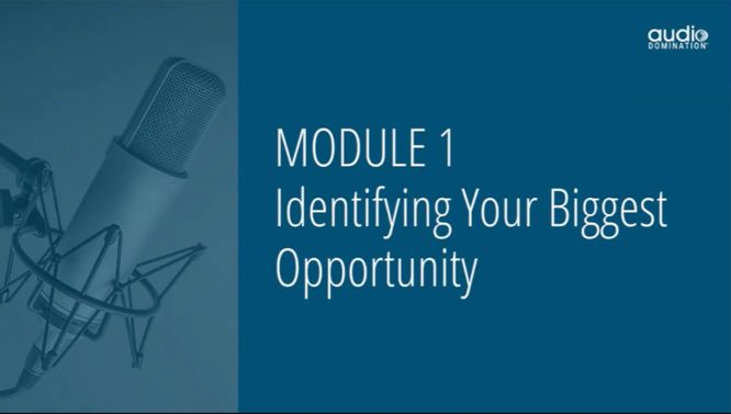 steve olsher audio domination review - module 01 identifying your biggest opportunity