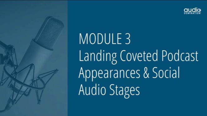 steve olsher audio domination review - module 03 landing coveted podcast appearances & social audio