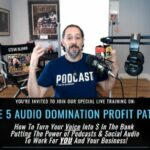 The 5 Audio Domination Profit Paths – Steve Olsher Live Training Thursday, April 15th @ 4pm Pacific