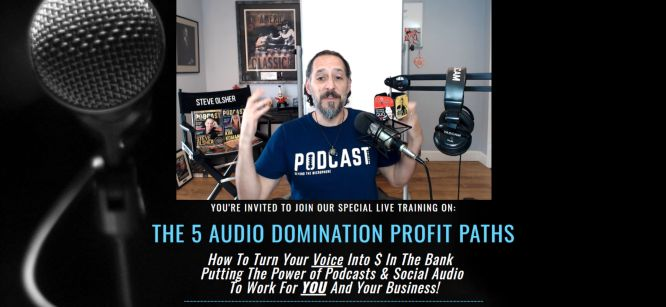 The 5 Audio Domination Profit Paths – Steve Olsher Live Training Thursday, April 15th @ 4pm Pacific