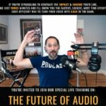 The Future Of Audio – Steve Olsher Live Training Saturday, April 17th @ 4pm Pacific