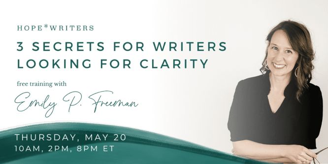 hope writers 3 secrets for writers looking for clarity workshop