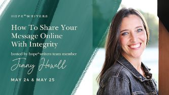 hope writers may 2021 free events how to share your message online with integrity