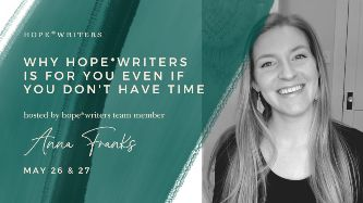hope writers may 2021 free events why its for you even if you don't have time