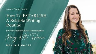 hope writers may 2021 free event how to establish a reliable writing routine