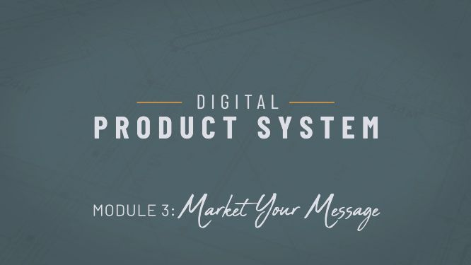 project next review digital product system module 3 market your message