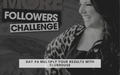 Kim Walsh Phillips 10X Your Followers Challenge Day #6 Multiply Your Results With Clubhouse