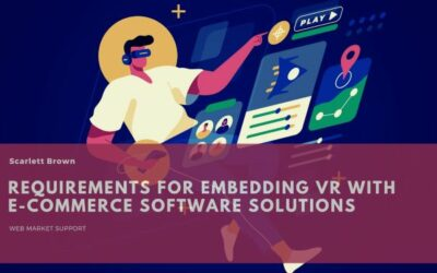 Requirements For Embedding VR With eCommerce Software Solutions