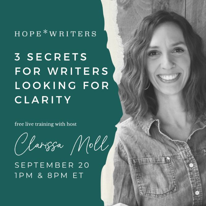 hope writers 3 secrets for writers looking for clarity workshop mon sep 20 2021