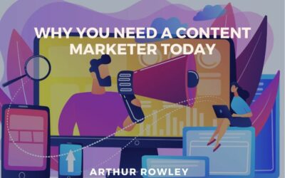 Why You Need A Content Marketer Today