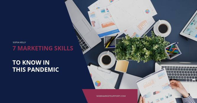 7 Crucial Marketing Skills To Know In This Pandemic